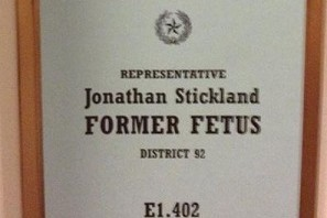 "Texas politics: Don't mess with a ""Former Fetus"""