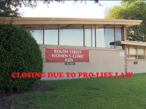 Routh STreet Abortion clinic closing prolife