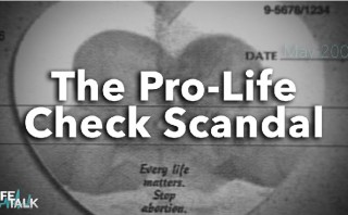 Pro-Life check scandal exposed supporting abortion groups !